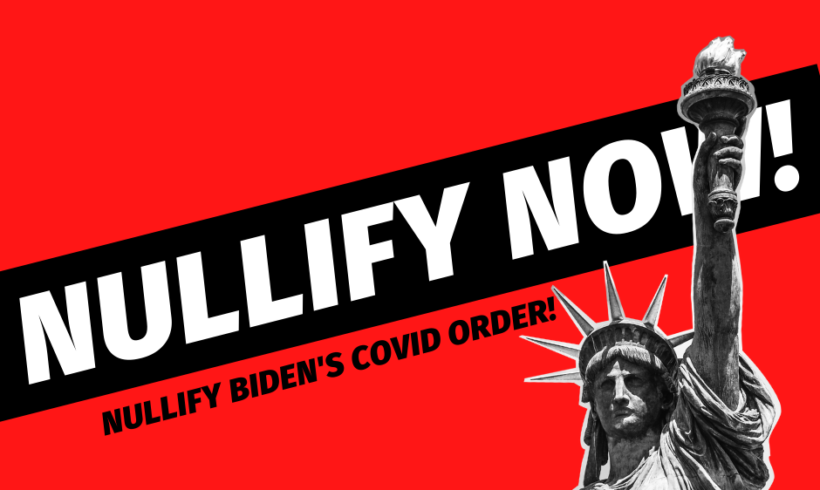 Nullify Biden's COVID Order! Contact Local Government Today.